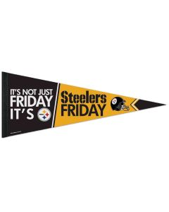 It's Not Just Friday It's Steelers Friday Premium Pennant