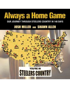 Pittsburgh Steelers Always a Home Game Book