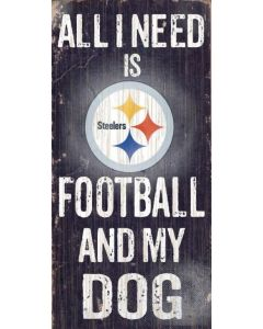 Pittsburgh Steelers 'All I Need Is Steelers Football & My Dog' Wood Sign