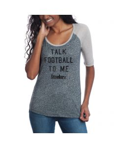 Pittsburgh Steelers Women's Talk Football to Me Raglan T-Shirt