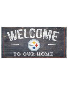 Pittsburgh Steelers 'Welcome to Our Home' Wood Sign