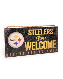 Pittsburgh Steelers 'Steelers Fans Welcome, Others Not' Wood Sign